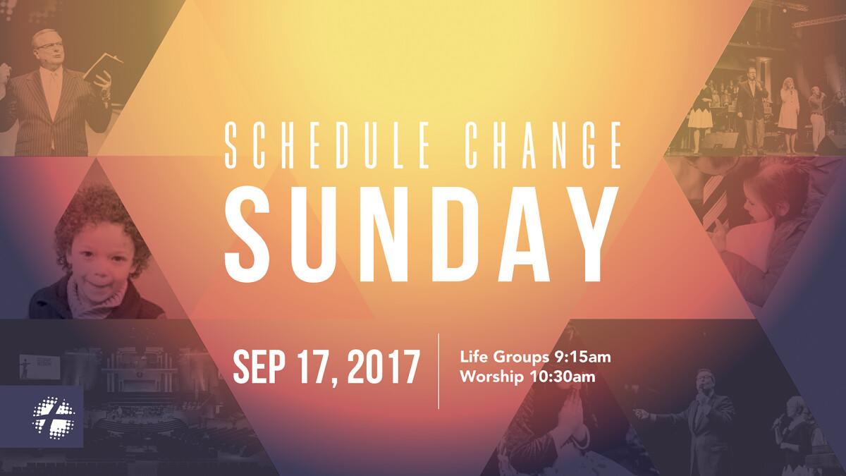 Schedule Change Sunday