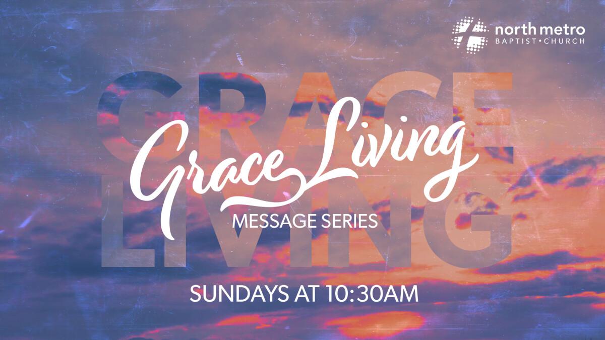 Grace Living Message Series